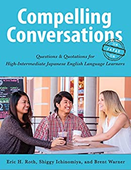 Book cover image for Compelling Conversations – Japan: Questions and Quotations for High-Intermediate Japanese English Language Learners