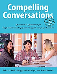 Compelling Conversations - Japan: Questions and Quotations for High-Intermediate Japanese English Language Learners