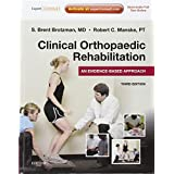 Clinical Orthopaedic Rehabilitation: An Evidence-Based Approach: Expert Consult - Online and Print, 3e (Expert Consult Title: Online + Print) by S. Brent Brotzman MD (2011-05-06)