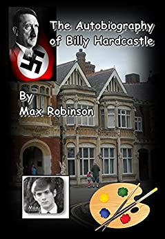 The Diary Of Billy Hardcastle by [Robinson, Max]