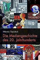 Die Mediengeschichte des 20. Jahrhunderts