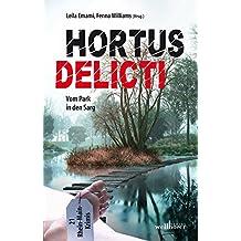 Hortus delicti: Vom Park in den Sarg
