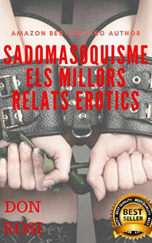 Sadomasoquisme: Els millors relats erotics (1) (Catalan Edition) por DON ROSI