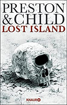 Lost Island: Expedition in den Tod (Ein Fall für Gideon Crew) von [Preston, Douglas, Child, Lincoln]