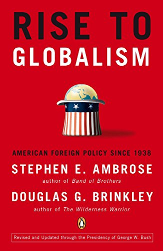 Rise to Globalism: American Foreign Policy Since 1938 por Stephen E. Ambrose and Douglas G. Brinkley