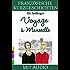 Französische Kurzgeschichten für Anfänger, Voyage à Marseille: Mit AUDIO und Wörterverzeichnis (Französische Lektürereihe für Anfänger t. 3) (French Edition)