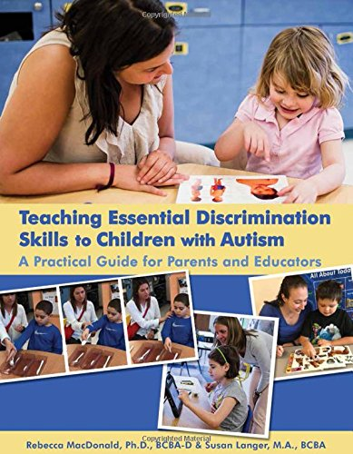 Teaching Essential Discrimination Skills to Children with Autism: A Practical Guide for Parents and Educators (Woodbine House)