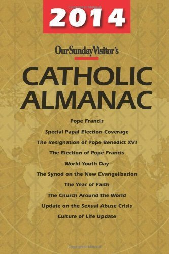 2014 Catholic Almanac (Our Sunday Visitor's Catholic Almanac) by Matthew Bunson (2013-11-07)