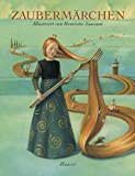 Zaubermärchen: Illustriert von Henriette Sauvant - Henriette Sauvant