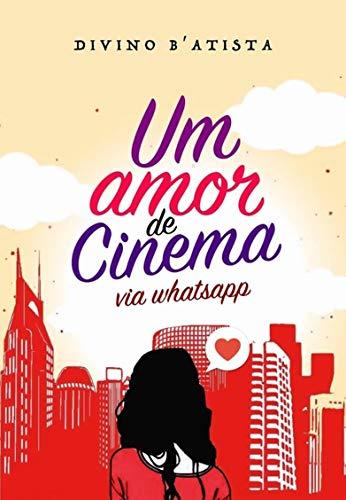 Um Amor de Cinema via WhatsApp (Portuguese Edition)