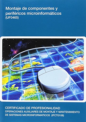 Montaje de componentes y periféricos microinformáticos (UF0465)