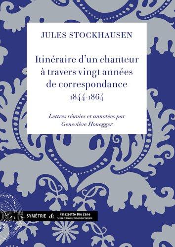 itineraire-dun-chanteur-a-travers-vingt-annees-de-correspondance-1844-1864