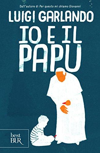 scaricare ebook gratis Io e il Papu PDF Epub