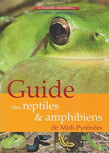 Guide des reptiles et amphibiens de midi-pyrenees