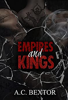 Empires and Kings (A Mafia Series Book 1) by [Bextor, A.C.]