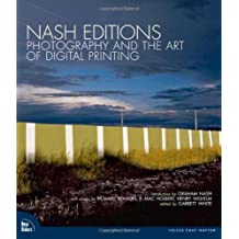 Nash Editions: Photography and the Art of Digital Printing (Voices That Matter)
