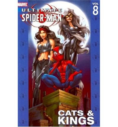 [Ultimate Spider-Man: Cats and Kings Vol. 8] [by: Brian Michael Bendis]