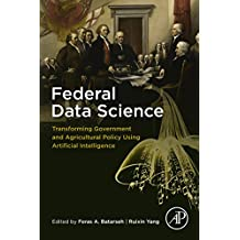 Federal Data Science: Transforming Government and Agricultural Policy Using Artificial Intelligence