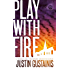 Play With Fire (A Morris and Chastain Investigation Book 4)