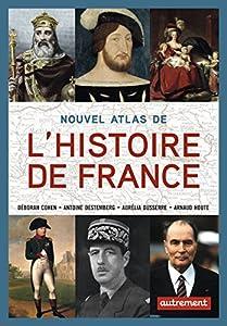 """Afficher """"Nouvel atlas de l'Histoire de France"""""""