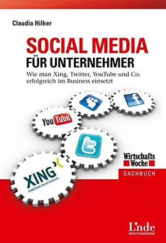 Social Media für Unternehmer: Wie man Xing, Twitter, Youtube und Co. erfolgreich im Business einsetzt (WirtschaftsWoche-Sachbuch) - Man Youtube-wie Ein Ein