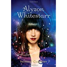 Alyzon Whitestarr by Isobelle Carmody (2010-06-22)