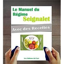 Le Manuel du Régime Seignalet (ou hypotoxique). Qu'est-ce que c'est ? Comment démarrer ? Des exemples de recettes.