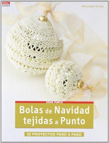 Descargar Libro Crea Con Patrones Serie Punto 5. Bolas De Navidad Tejidas A Punto (Cp - Serie Punto (drac)) de Friederike Pfund
