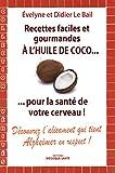 Recettes Faciles et Gourmandes a l'Huile de Coco... pour la santé de votre cerveau.