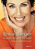 Lust statt Frust: Meine Wohlfühlformeln - Erika Berger