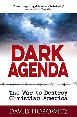 DARK AGENDA: The War to Destroy Christian America (English Edition)