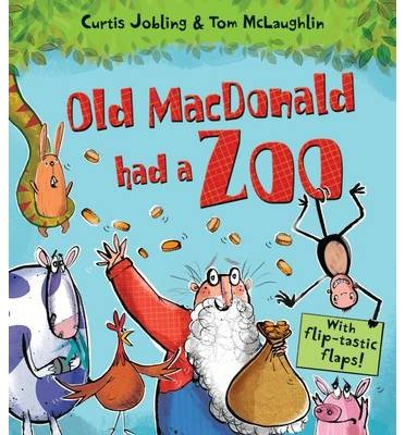 [(Old Macdonald Had a Zoo)] [ By (author) Curtis Jobling, Illustrated by Tom McLaughlin ] [October, 2014]