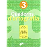 Quadern d ' ortografia 3 (Català - Material Complementari - Quaderns D¿Ortografia)