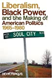 Image de Liberalism, Black Power, and the Making of American Politics, 1965-1980