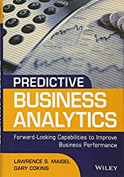 Predictive Business Analytics: Forward Looking Capabilities to Improve Business Performance (SAS Institute Inc)