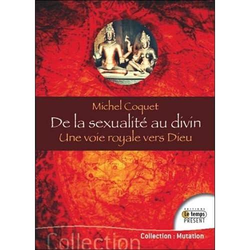 De la sexualité au divin - Une voie royale vers Dieu