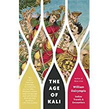 The Age of Kali: Indian Travels & Encounters (Vintage Departures)
