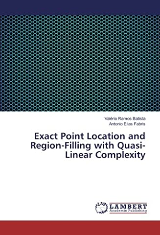 Exact Point Location and Region-Filling with Quasi-Linear Complexity