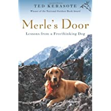 Merle's Door: Lessons from a Freethinking Dog by Ted Kerasote (21-Apr-2008) Paperback