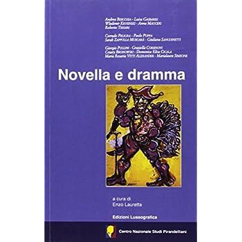 Novella E Dramma. Centro Nazionale Studi Pirandelliani