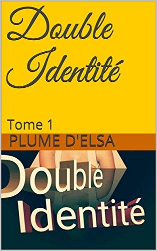Double Identité: Tome 1