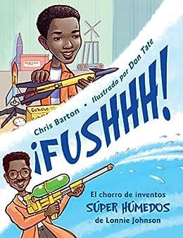 Descargar El Autor Mejortorrent ¡FUSHHH!: El chorro de inventos súper húmedos de Lonnie Johnson PDF Web