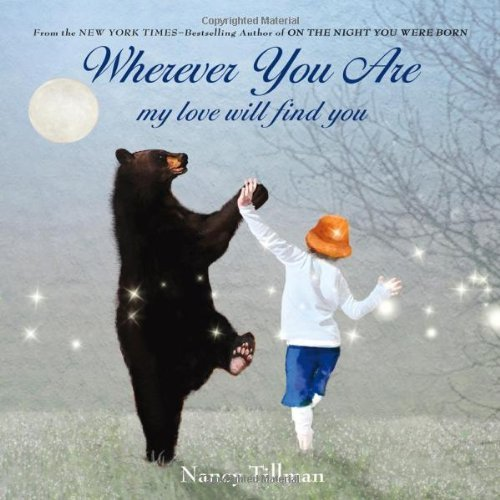 Wherever You Are: My Love Will Find You by Tillman, Nancy (2012) Board book