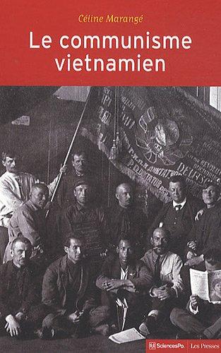 Le communisme vietnamien (1919-1991) : Construction d'un Etat-nation entre Moscou et Pékin par Céline Marangé