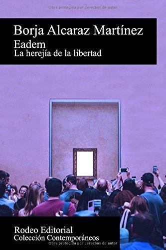 Eadem: La herejia de la libertad