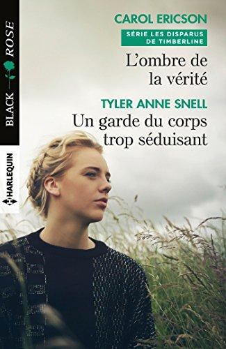 L'ombre de la vérité - Un garde du corps trop séduisant (Les disparus de Timberline t. 2) (French Edition)