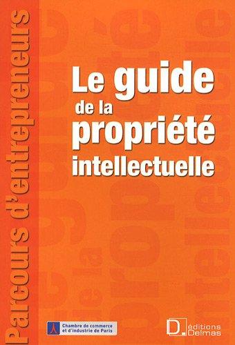 Le guide de la propriété intellectuelle par Véronique Stérin, Catherine Druez-Marie