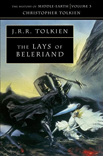 The Lays of Beleriand (The History of Middle-earth, Book 3) por Christopher Tolkien