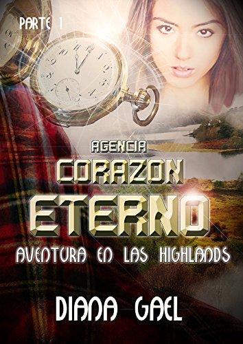 Aventura en las Highlands (Agencia Corazón Eterno nº 1) (Spanish Edition)