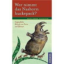 Wer nimmt das Nashorn huckepack?: Unglaubliche Rekorde von Tieren und Pflanzen